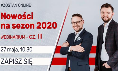 Webinarium – nowości nasezon 2020 cz.III