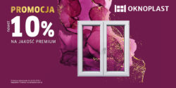 OKNOPLAST – 10% na jakość premium