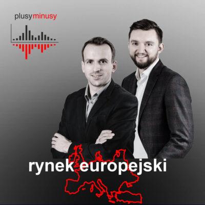 Plusy, minusy #1 – Rynek europejski