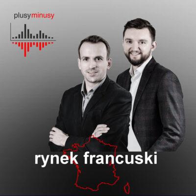 Plusy, minusy #2 – Rynek francuski