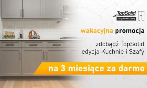 Zdobądź TopSolid Kuchnie i Szafy na 3 miesiące za darmo!