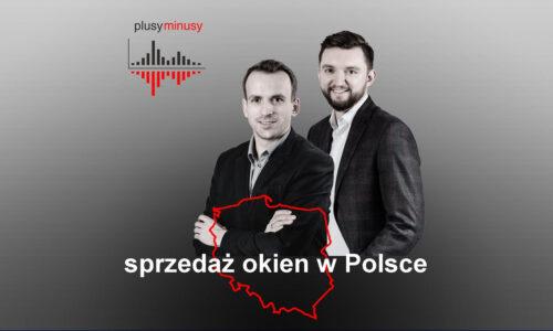 Plusy, minusy #10 – sprzedaż okien w Polsce