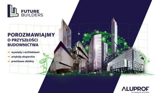ALUPROF: Future Builders – przyszłość budownictwa
