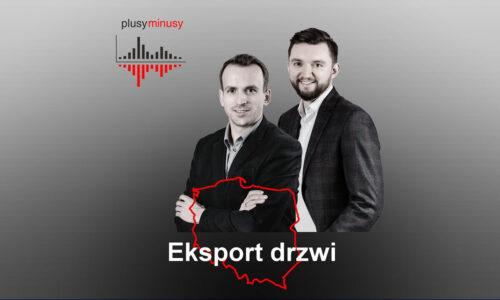 Plusy, minusy #11 – eksport drzwi